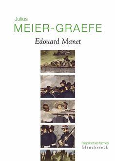 Édouard Manet Julius Meier-Graefe (1867 - 1935).  Un des premiers essais esthétique consacré au génie de Manet