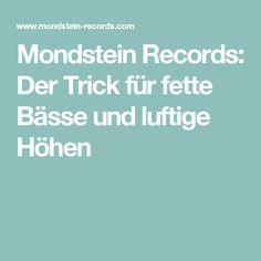 Mondstein Records: Der Trick für  fette Bässe und luftige Höhen
