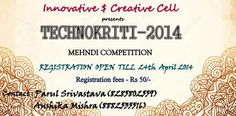 Mehnadi Competition @ Technokriti'14... KEEP CALM AND HAVE SOME MEHNADI