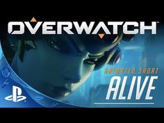 Overwatch - Alive Animated Short | PS4 - YouTube