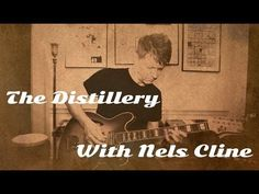 "Nels Cline for ToneConcepts: ""How I Use The Distillery"" Guitar Pedal - YouTube"