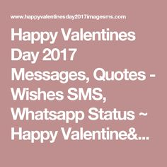 Happy Valentines Day 2017 Messages, Quotes   Wishes SMS, Whatsapp Status ~  Happy Valentineu0027s