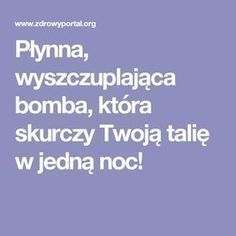 Płynna, wyszczuplająca bomba, która skurczy Twoją talię w jedną noc! Healthy Breakfast Recipes, Healthy Recipes, Good Advice, Diy Beauty, Health And Beauty, Smoothies, Remedies, Food And Drink, Health Fitness