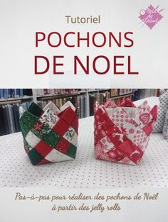 Christmas pouch with jelly rolls pattern -Christmas quilted basket PDF tutorial in French Christmas Sewing, Christmas Deco, Jelly Roll Patterns, Poinsettia, Christmas Traditions, Little Gifts, Patches, Basket, Gift Wrapping