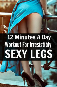 12 minutes a day workout for irresistibly sexy legs