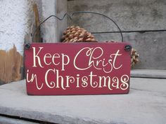FREE SHIPPING Keep Christ in Christmas  Wooden Sign  by primd, $14.00