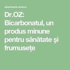 Dr.OZ: Bicarbonatul, un produs minune pentru sănătate şi frumuseţe