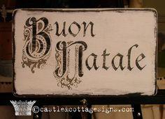 Buon Natale - -Good Christmas! or actually Good Birthday or Nativity