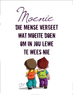 Moenie die mense vergeet wat moeite doen om in jou lewe te wees nie … Love You Friend, Afrikaanse Quotes, Make You Cry, Good Thoughts, Wisdom Quotes, Feel Good, I Am Awesome, Funny Quotes, Jokes