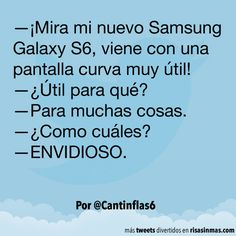 Mi nuevo Samsung Galaxy S6. #humor #risa #graciosas #chistosas #divertidas