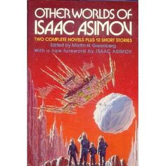 Other Worlds of Isaac Asimov; Avenel Books 1987 * 12