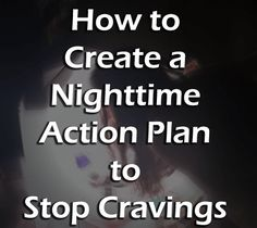 Night time snacking is a common culprit of why people have a hard time losing and maintaining weight loss. But, what if you had a plan to knock out cravings.
