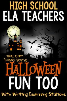 HIGH SCHOOL & MIDDLE SCHOOL ENGLISH: Have fun on Halloween but keep the focus on learning.