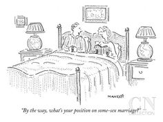 """By the way, what's your position on some-sex marriage?"" - New Yorker Cartoon Poster Print by Robert Mankoff at the Condé Nast Collection"