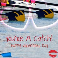 You're a catch! Happy Valentine's Day