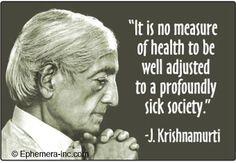 ~ J. Krishnamurti ~