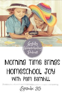 Morning time is important for many homeschool families. Pam Barnhill is sharing how morning time brings her homeschool joy in this homeschool podcast episode. Parenting Classes, Parenting Advice, Homeschool Curriculum, Homeschooling Resources, Choose Joy, Encouragement, Bring It On, Teaching, Education