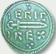 "Coin from one of the Northumbrian reigns of Eric Bloodaxe. ""Eric Haraldsson (died 954), nicknamed 'Bloodaxe' (blóðøx), was a 10th-century Scandinavian ruler. He is thought to have had short-lived terms as King of Norway and twice as King of Northumbria (c. 947–948 and 952–954)."""