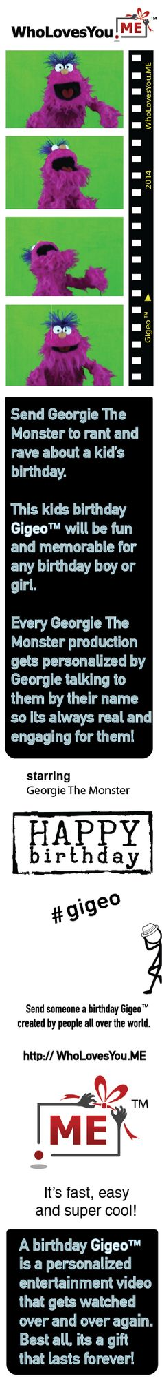 Kids love birthday messages from Georgie the Monster in this endearing Gigeo™. His loveable performance sets things up for a fun-filled special day!