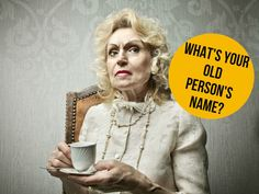 What is Your Old Person Name?