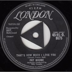 """7"""" 45RPM That's How Much I Love You/If Dreams Came True by Pat Boone from London Records"""