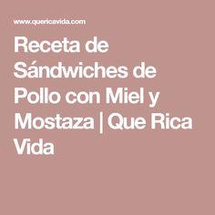 Receta de Sándwiches de Pollo con  Miel y Mostaza   Que Rica Vida