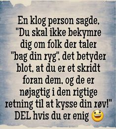 En klog person. Great Words, Wise Words, Silly Jokes, Mindful Living, In My Feelings, Positive Quotes, Quotations, Best Quotes, Inspirational Quotes