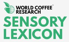 World Coffee Research Sensory Lexicon • Download in PDF