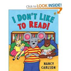 I Don't Like to Read! - Good read aloud for early readers and students in SSC and Reading Recovery.