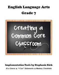 Common Core ELA 7 Bundle - At-a-Glance Guide, Mastery Checklists, and