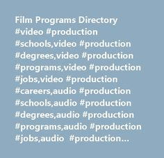 Film Programs Directory #video #production #schools,video #production #degrees,video #production #programs,video #production #jobs,video #production #careers,audio #production #schools,audio #production #degrees,audio #production #programs,audio #production #jobs,audio #production #careers,visual #effects #schools,visual #effects #degrees,visual #effects #programs,visual #effects #jobs,visual #effects #careers,film #schools,film #degrees,film #programs,film #jobs,film #careers,top #films #schools, #best #film #schools, #film #schools, #online #film #schools, #online #film #degrees, #film #degrees, #film #programs, #film #photography #programs, #cinematography, #filmmaking, #digital #film, #video #production, #digital #video, #special #effects, #animation, #film #schools #in #the #united #states, #film #schools #in #california, #film #school #rankings, #film #schools #in #nyc, #film #colleges, #film #schools #in #texas, #audio #engineering http://aurora.nef2.com/film-programs-directory-video-production-schoolsvideo-production-degreesvideo-production-programsvideo-production-jobsvideo-production-careersaudio-production-schoolsaudio-producti/  # Next to acting, careers in movie directing and producing are some of the most popular jobs in film — in large part because directors and producers have creative control a Blockbuster film producer Jerry Bruckheimer has become increasingly involved with gaming in recent years; he's the producer on the upcoming film Prince of Persia: The Sands of Time run A motion picture isn't just a way to tell a story, it's also a work of art. The head of a film's art department is called a production designer, and is the person in charge of creating the look and ...