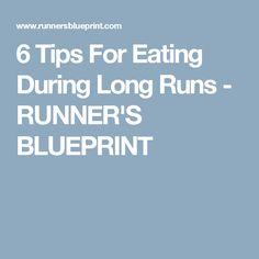6 Tips For Eating During Long Runs - RUNNER'S BLUEPRINT