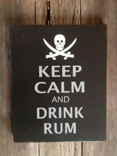 Keep Calm and Drink Rum Pirate Sign by WorksoftheWild on Etsy, $28.00