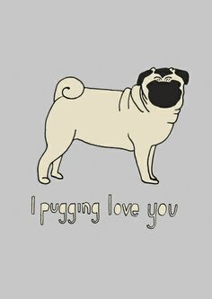 I Pugging Love You Art Print