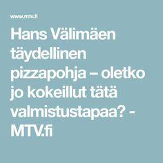 Hans Välimäen täydellinen pizzapohja – oletko jo kokeillut tätä valmistustapaa? - MTV.fi