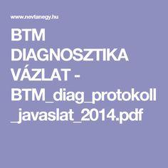 BTM DIAGNOSZTIKA VÁZLAT - BTM_diag_protokoll_javaslat_2014.pdf