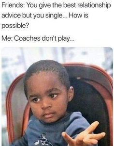 Coaches Don't Play…