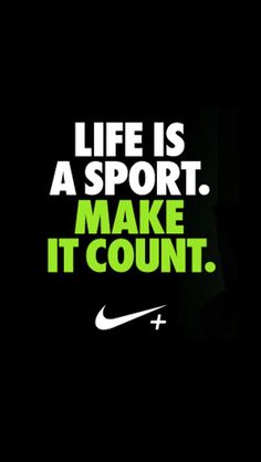 Just do it ! -Nike
