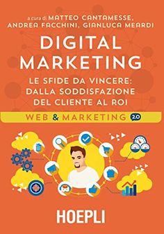 Digital marketing: Le sfide da vincere: dalla soddisfazione del cliente al ROI di Matteo Cantamesse http://www.amazon.it/dp/B01AG5D03C/ref=cm_sw_r_pi_dp_6UrPwb0KCTWQ2