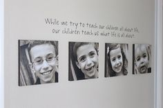 I like this idea. I've been thinking about getting 4 or 5 pictures 5/7's in black n white in my bedroom of the kids. I think that would really look good. Even set it up something like this.. =)