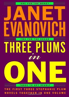 Bestseller Books Online Three Plums In One: One for the Money, Two for the Dough, Three to Get Deadly (Stephanie Plum Novels) Janet Evanovich $18.48  - http://www.ebooknetworking.net/books_detail-0743216393.html