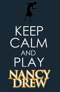 Keep Calm- Nancy Drew  yes, from my childhood