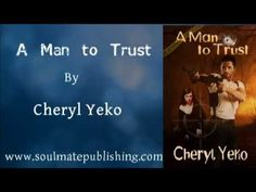 A Man to Trust by Cheryl Yeko - Book Trailer