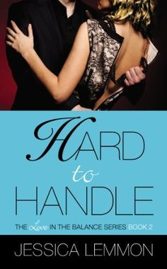 Hard to Handle (Love in the Balance) by Jessica Lemmon, http://www.amazon.com/dp/B00AG0VMYM/ref=cm_sw_r_pi_dp_m6YYrb143948V