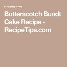 Butterscotch Bundt Cake Recipe - RecipeTips.com