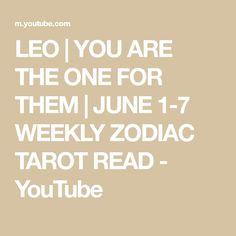 LEO | YOU ARE THE ONE FOR THEM | JUNE 1-7 WEEKLY ZODIAC TAROT READ - YouTube Leo Tarot, Tarot Reading, The One, Zodiac, The Creator, June, Youtube, Horoscope, Youtubers