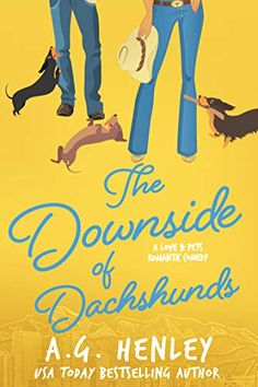 The Downside of Dachshunds (The Love & Pets Romantic Comedy Series Book 3) - Kindle edition by Henley, A.G.. Crafts, Hobbies & Home Kindle eBooks @ Amazon.com.