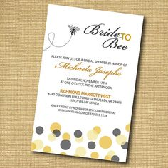 """Bride To Bee Printable Bridal Shower Invitation by joansheart, $14.00 .... SO CUTE! Love the """"Bride to Bee"""" and """"Meant to bee"""""""