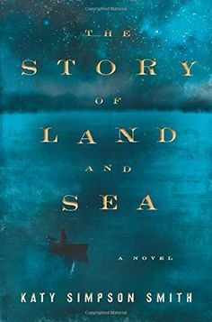 The Best #Books of 2014: The Story of Land and Sea by Katy Simpson Smith