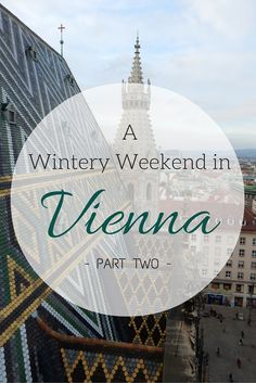 A Wintery Weekend in Vienna Part Two | The Girl On The Move